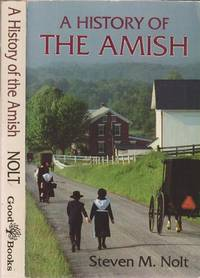 A History of the Amish by Nolt, Steven M - 1992