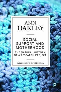 Social Support and Motherhood: The Natural History of a Research Project