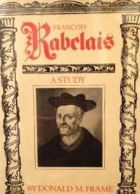 Rabelais: A Study by  Donald M Frame - 1st edition - 1977 - from civilizingbooks (SKU: 1914BID-2095)