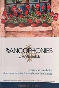 image of Francophonies d'Amérique. Urbanité et durabilité des communautés francophones du Canada. N° 22, automne 2006