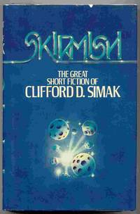Skirmish; The Great Short Fiction of Clifford D. Simak
