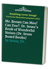 image of Mr. Brown Can Moo! Can You?: Dr. Seuss's Book of Wonderful Noises (Dr. Seuss Board Books)
