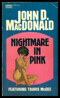 NIGHTMARE IN PINK - Travis McGee by  John D MacDonald - Paperback - Later Printing - 1964 - from W. Fraser Sandercombe (SKU: 221023)