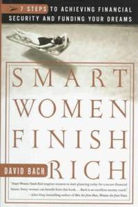 Smart Women Finish Rich : A Step-by-Step Plan for Achieving Financial Security and Funding Your...