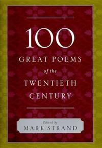 100 Great Poems of the Twentieth Century: