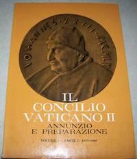 Il Concilio Vaticano II Cronache del Concilio Vaticano II: L'Annunzio e la Preparazione 1959-1962 Volume I Parte I 1959-1960