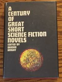 image of A Century of Great Short Science Fiction Novels