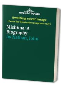 image of Mishima: A Biography