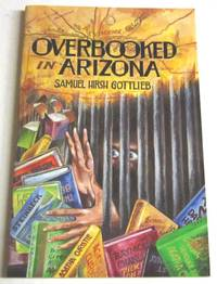 Overbooked in Arizona (signed 1st)