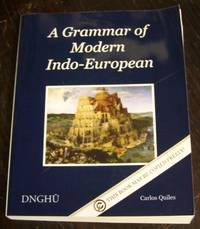 A Grammar Of Modern Indo-European: Language & Culture, Writing System & Phonology,...