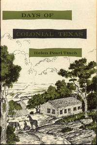 Days of Colonial Texas
