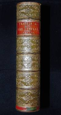 Travels and discoveries in the Levant. Two Volumes.