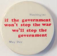 image of If the government won't stop the war, we'll stop the government / Washington / May Day [pinback button]