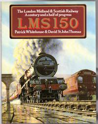 LMS 150 : The London Midland & Scottish Railway -  A Century and a Half of Progress  - SIGNED...