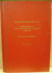 Chants Democratic:  New York City and the Rise of the American Working  Class, 1788-1850, 20th Anniversary Edition