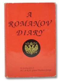 A Romanov Diary: The Autobiography of H.I. & R.H. Grand Duchess George