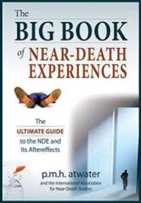 image of The Big Book of Near-Death Experiences: The Ultimate Guide to the NDE and Its Aftereffects