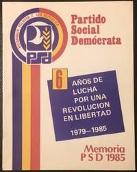 6 años de lucha por una revolución en libertad, 1979-1985: memoria PSD 1985