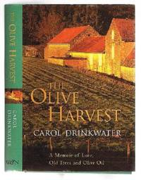 The Olive Harvest : A Memoir of Life, Love and Olive Oil in the South of France