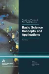 Basic Science Concepts and Applications: Principles and Practices of Water Supply Operations by American Water Works Association - 2003-09-06