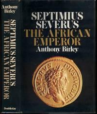 Septimus Severus: The African Emperor