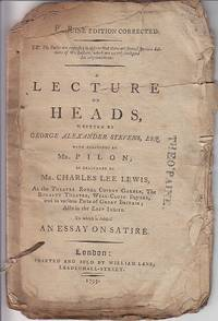 image of A Lecture on Heads as Delivered By Mr. Charles Lee Lewis, At the Theatre Royal Covent Gardens, The Royalty Garden Theatre, Well-Close Square, and Various Parts of Great Britain; Also in the East Indies.  To Which is Added An Essay on Satire