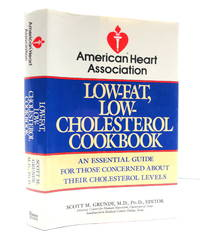 American Heart Association Low-Fat, Low-Cholesterol Cookbook by  Scott M (Editor)  M. D. - Hardcover - 1989 - from The Parnassus BookShop and Biblio.com