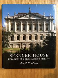 image of Spencer House: Chronicle of a Great London Mansion