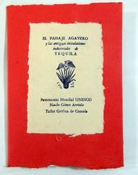 El Paisaje Agavero y las Antiguas Instalaciones Industriales de Tequila: Patromonio Mundial UNESCO
