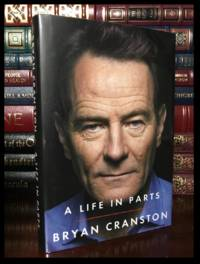 A Life In Parts ✎SIGNED✎ by BRYAN CRANSTON Mint Hardback 1st/1st Breaking Bad