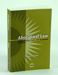 Aboriginal Law: Commentary, Cases and Materials (Purich's Aboriginal Issues Series)