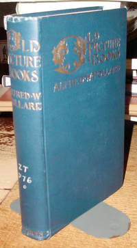 Old Picture Books, with Other Essays on Bookish Subjects by  Alfred W Pollard - First Edition - 1902 - from Old Saratoga Books and Biblio.co.uk