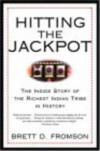 Hitting the Jackpot: The Inside Story of the Richest Indian Tribe in History by Brett Duval Fromson - Paperback - 2004-08-10 - from BookMamas Books and Biblio.com