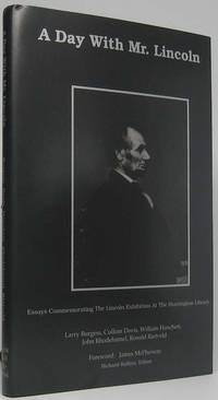 A Day with Mr. Lincoln: Essays Commemorating the Lincoln Exhibition at the Huntington Library