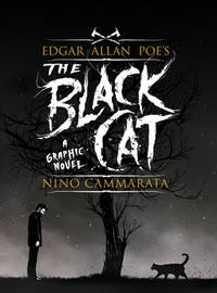 EDGAR ALLAN POE'S THE BLACK CAT (Signed) by Nino Cammarata - Signed First  Edition - 2017 - from Fleur Fine Books and Biblio com