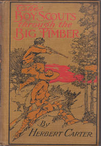 image of The Boy Scouts through the Big Timber or the Search for the Lost Tenderfoot