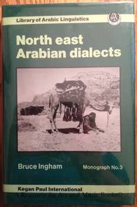 North East Arabian Dialects (Monograph, 3)
