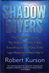image of Shadow Divers: The True Adventures of Two Americans Who Risked Everything to Solve One of the Last Mysteries of World War II