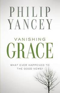 image of Vanishing Grace : What Ever Happened to the Good News?