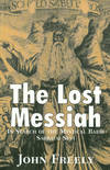 The Lost Messiah : In Search of the Mystical Rabbi Sabbatai Sevi