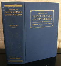 History of Prince Edward County, Virginia: From the Earliest Settlements Through Its Establishment in 1754 to its Bicentennial Year