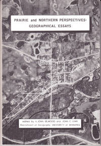 Prairie and Northern Perspectives: Geographical Essays