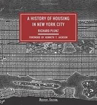 A History of Housing in New York City (Columbia History of Urban Life)
