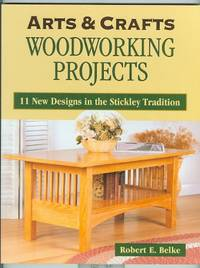 image of ARTS & CRAFTS WOODWORKING PROJECTS.  11 NEW DESIGNS IN THE STICKLEY TRADITION.
