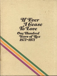 image of If Ever I Cease To Love: One Hundred Years of Rex 1872-1971