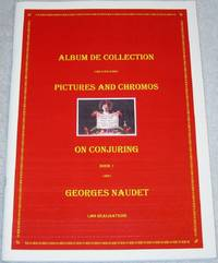 Album de Collection. Pictures and Chromos on Conjuring by The Magician-Collector. Book 1.