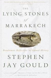 image of The Lying Stones of Marrakech : Penultimate Reflections in Natural History