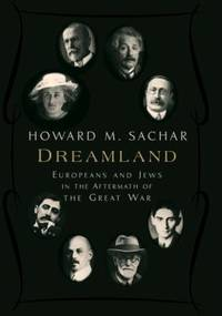 Dreamland : Europeans and Jews in the Aftermath of the Great War