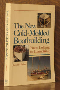 THE NEW COLD-MOLDED BOATBUILDING, FROM LOFTING TO LAUNCHING