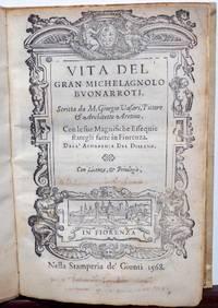 VITA DEL GRAN MICHELAGNOLO (MICHELANGELO) BUONARROTI. 1568